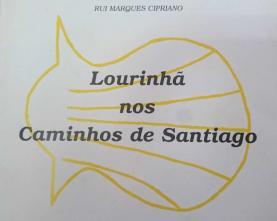 Nasceu a Federação Portuguesa do Caminho de Santiago que vai implementar uma estratégia nacional